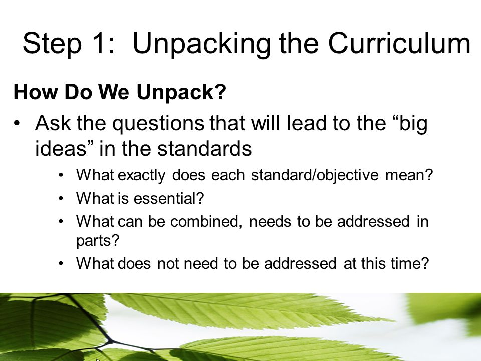 Step 1: Unpacking the Curriculum How Do We Unpack.