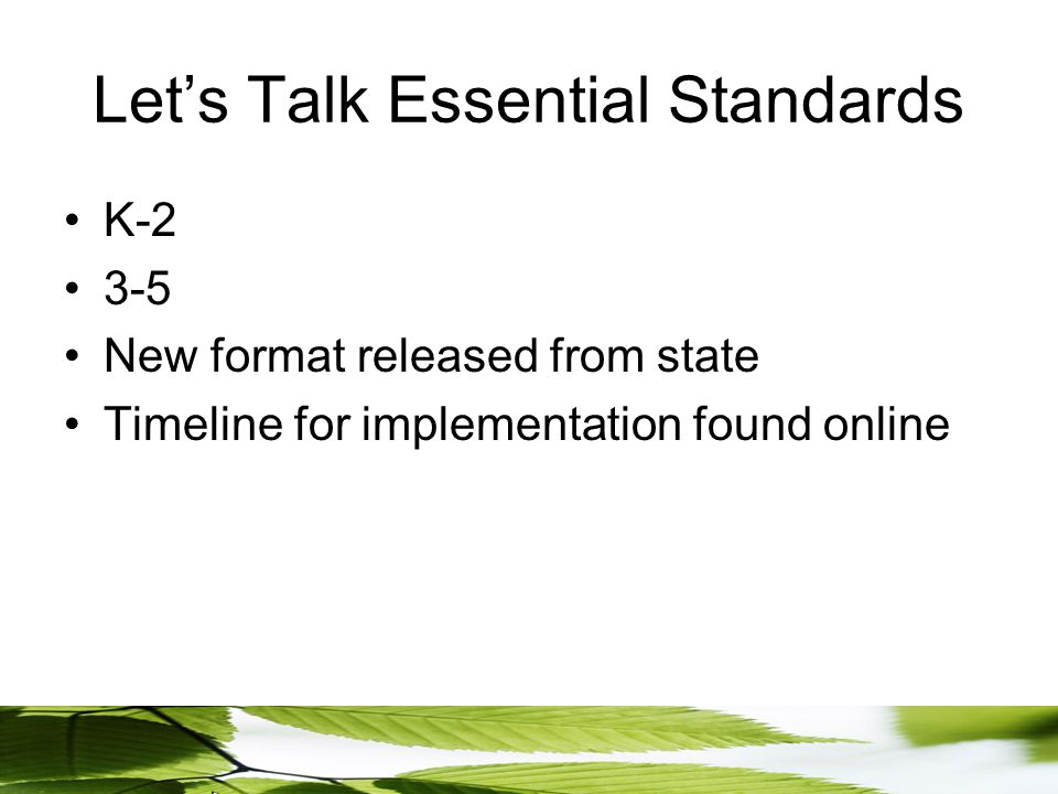 Let's Talk Essential Standards K-2 3-5 New format released from state Timeline for implementation found online