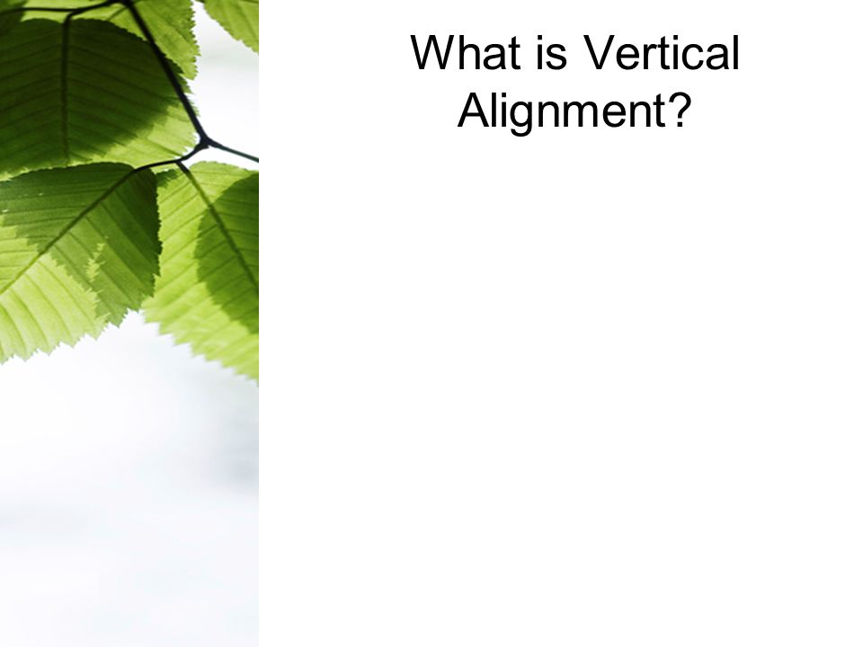 What is Vertical Alignment
