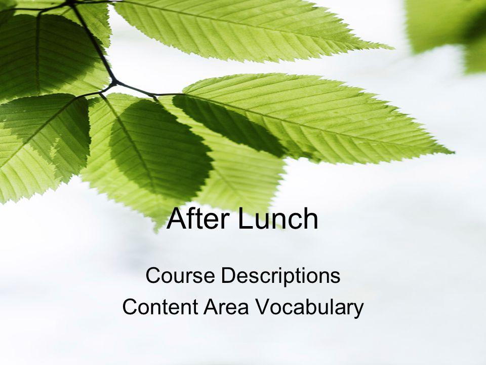 After Lunch Course Descriptions Content Area Vocabulary