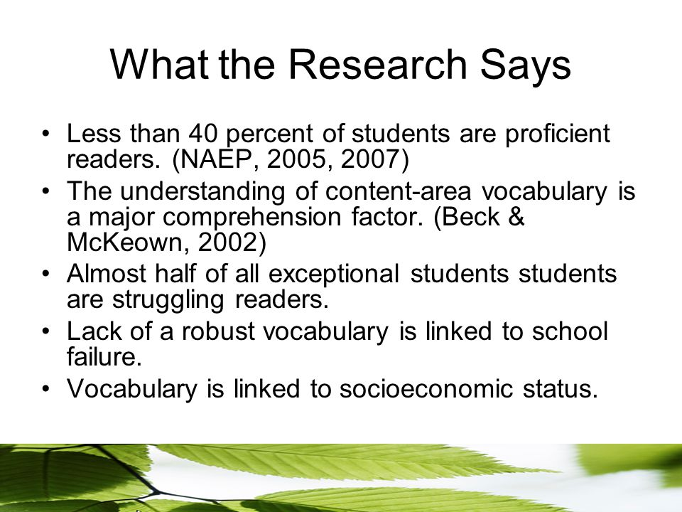 What the Research Says Less than 40 percent of students are proficient readers.