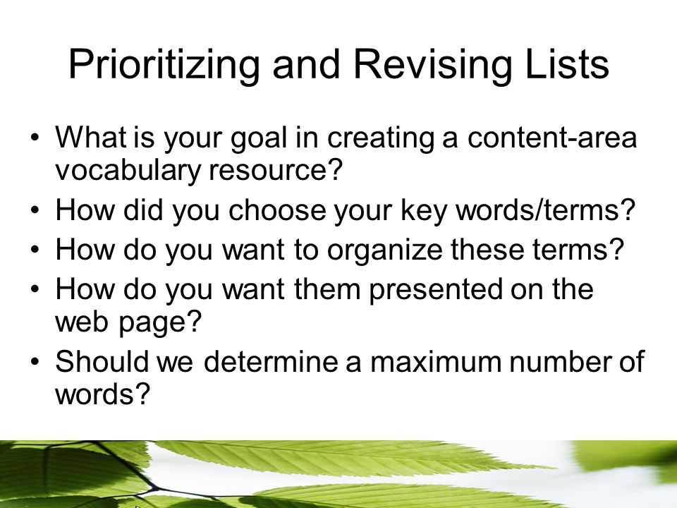 Prioritizing and Revising Lists What is your goal in creating a content-area vocabulary resource.