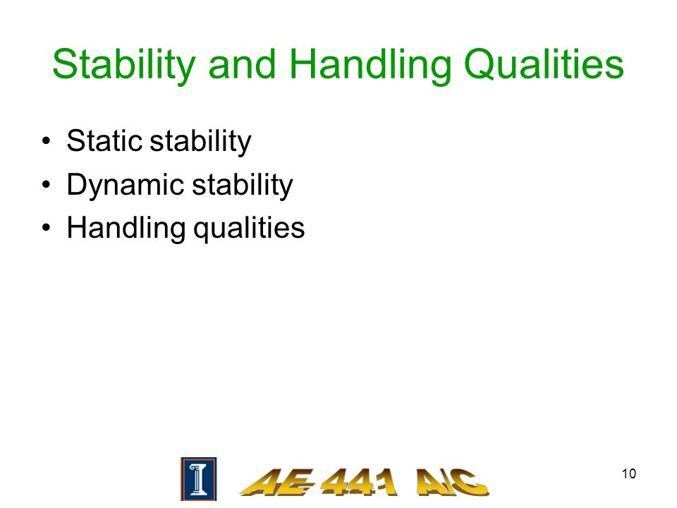 10 Stability and Handling Qualities Static stability Dynamic stability Handling qualities