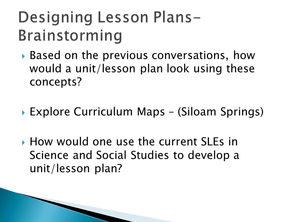  Based on the previous conversations, how would a unit/lesson plan look using these concepts?  Explore Curriculum Maps – (Siloam Springs)  How woul