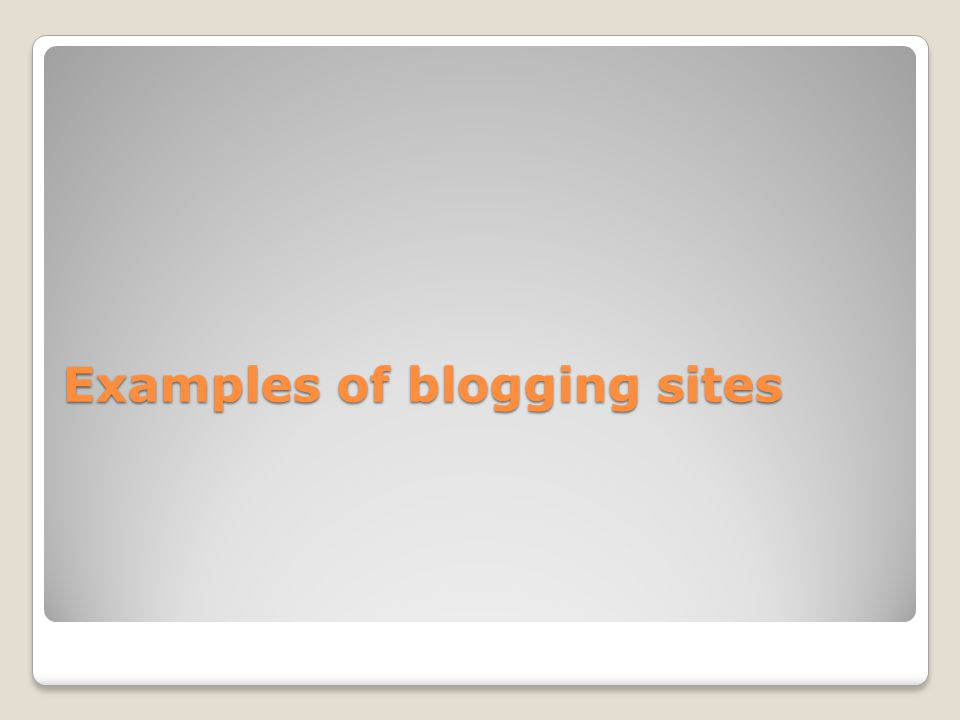 Examples of blogging sites