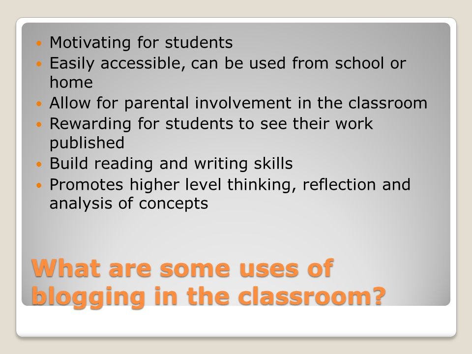 What are some uses of blogging in the classroom.