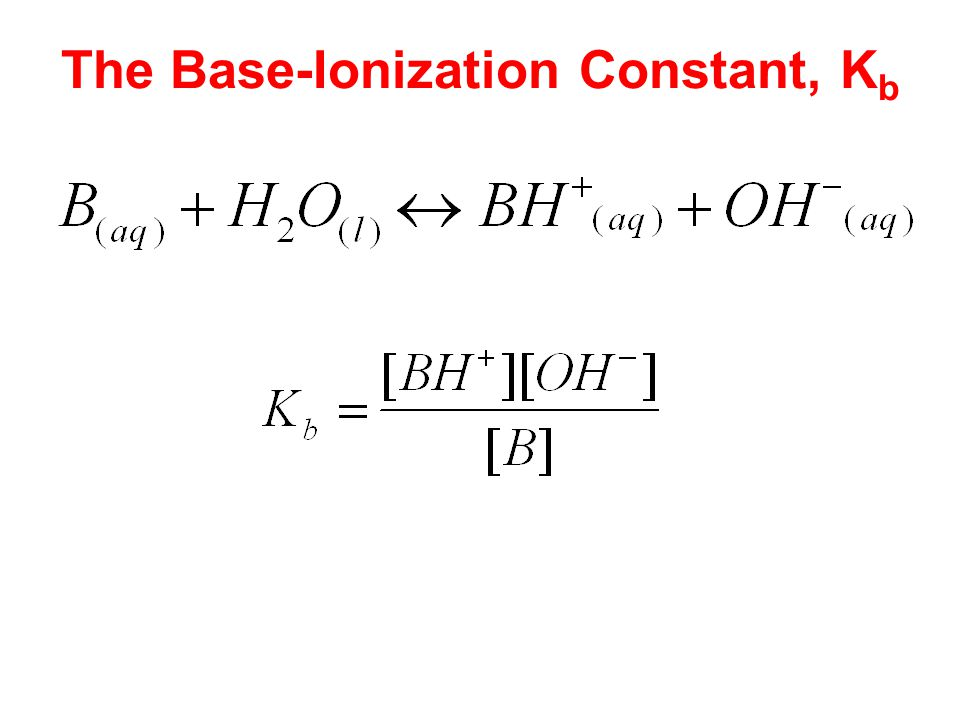 The Base-Ionization Constant, K b