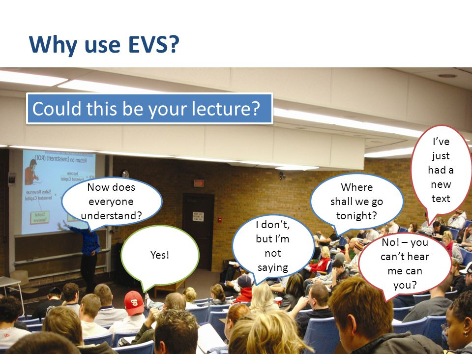 Why we use EVS.