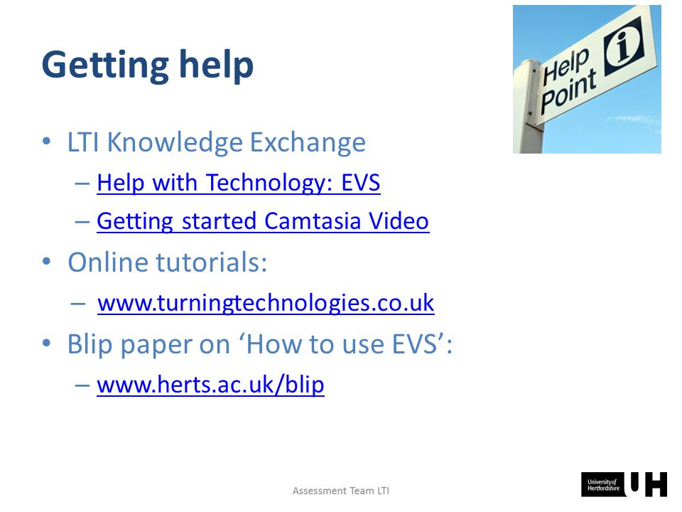 Getting help LTI Knowledge Exchange – Help with Technology: EVS Help with Technology: EVS – Getting started Camtasia Video Getting started Camtasia Vi