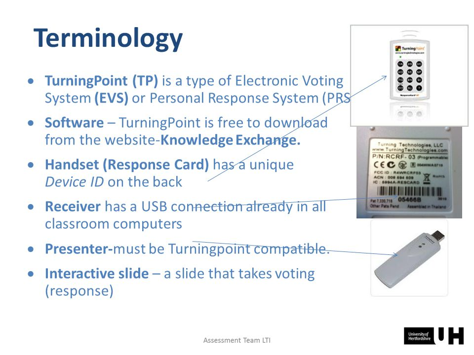 Terminology  TurningPoint (TP) is a type of Electronic Voting System (EVS) or Personal Response System (PRS)  Software – TurningPoint is free to download from the website-Knowledge Exchange.