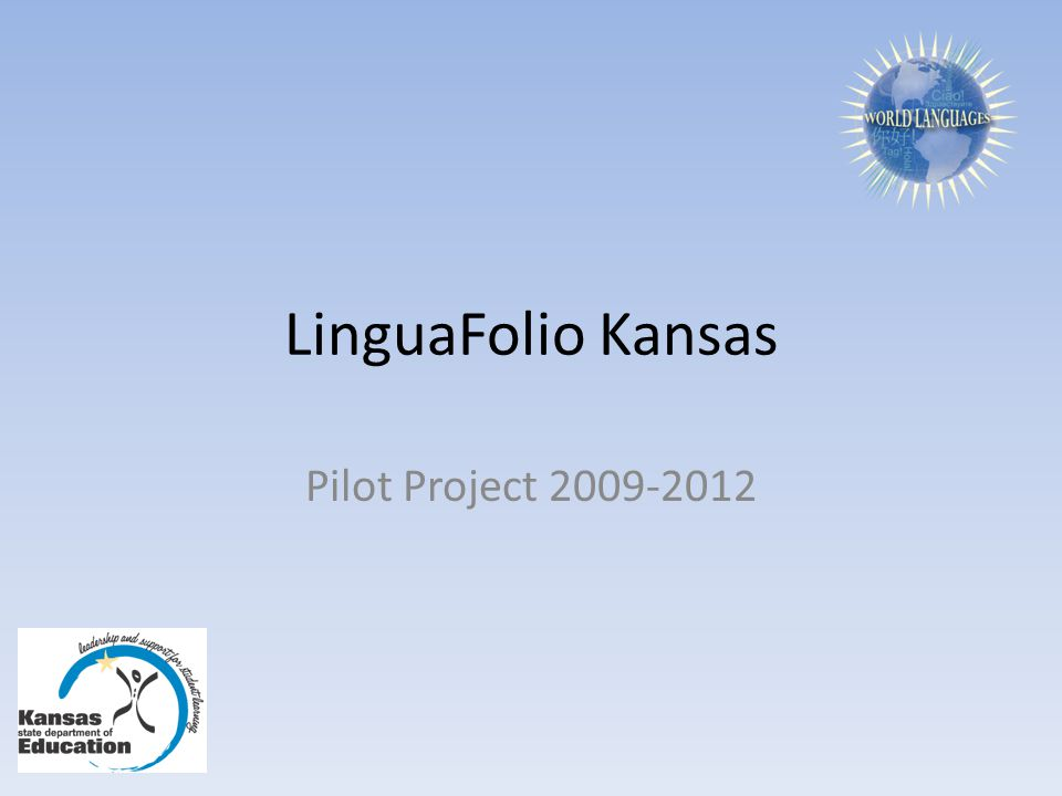 LinguaFolio Kansas Pilot Project 2009-2012