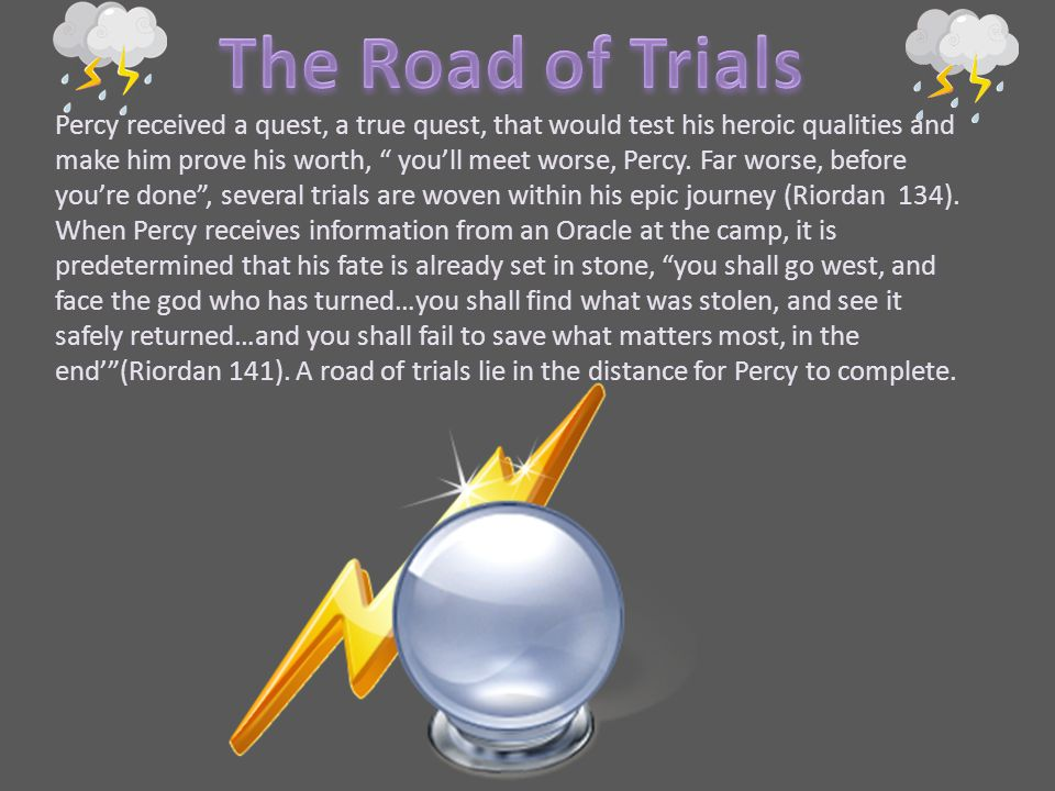 """Percy received a quest, a true quest, that would test his heroic qualities and make him prove his worth, """" you'll meet worse, Percy. Far worse, before"""
