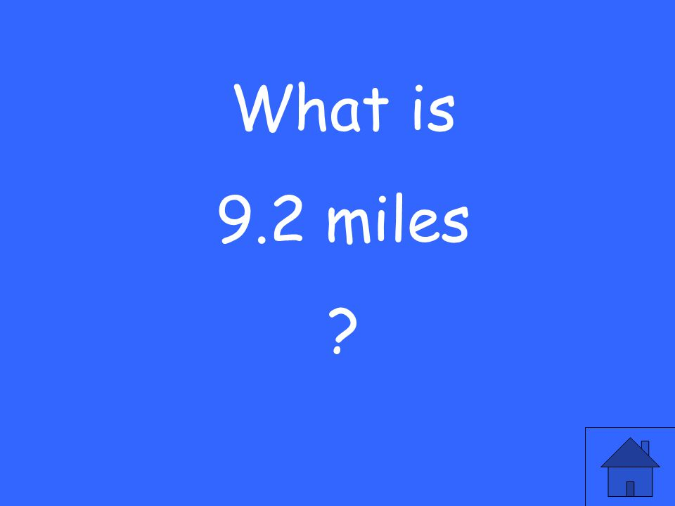 What is 9.2 miles