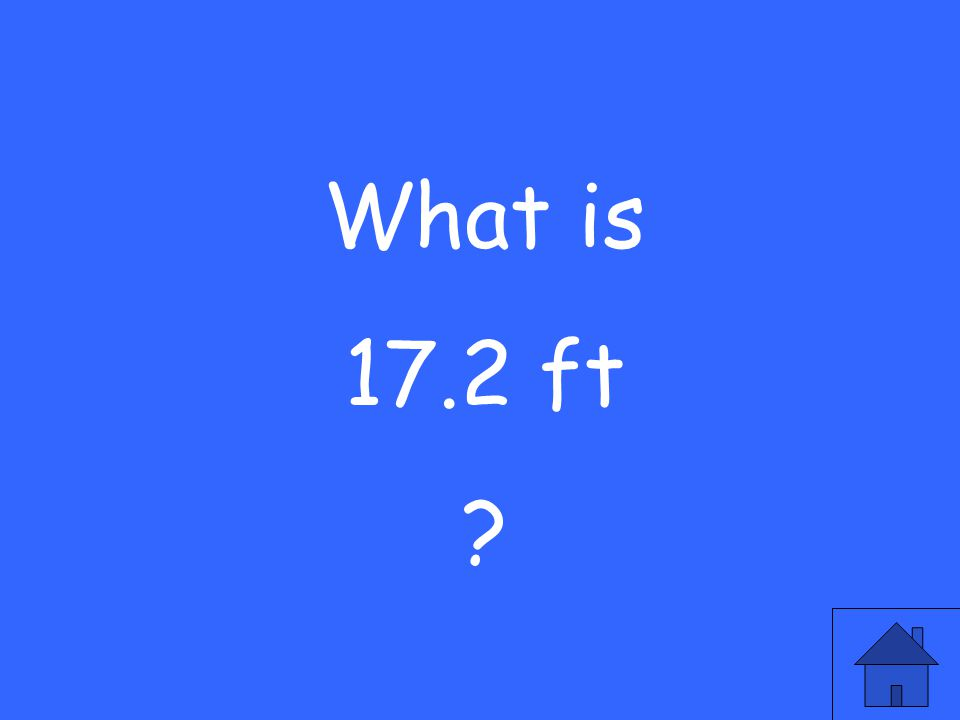 What is 17.2 ft ?