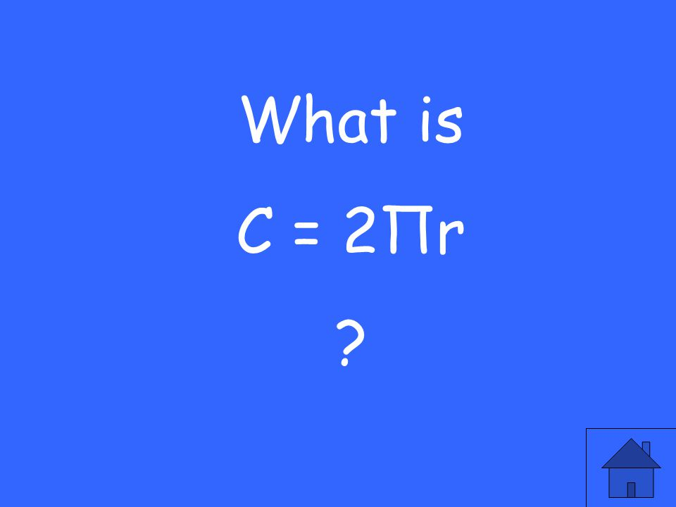 What is C = 2Πr