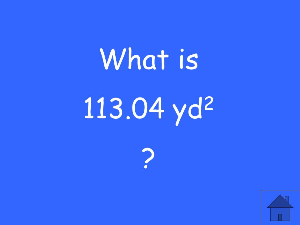 What is 113.04 yd 2 ?