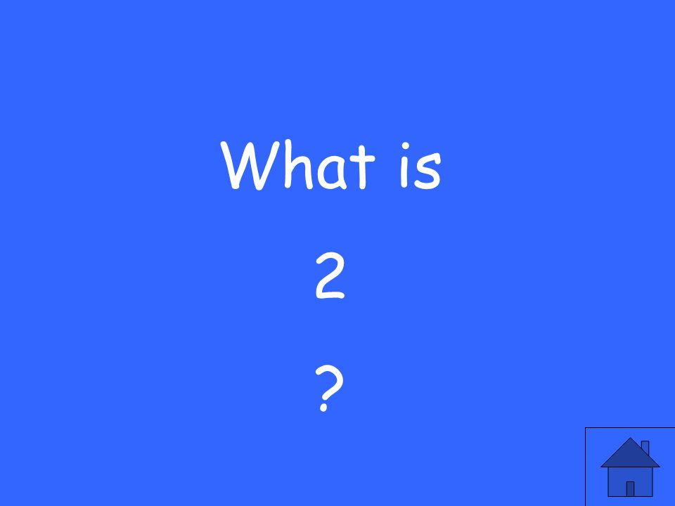 What is 2 ?