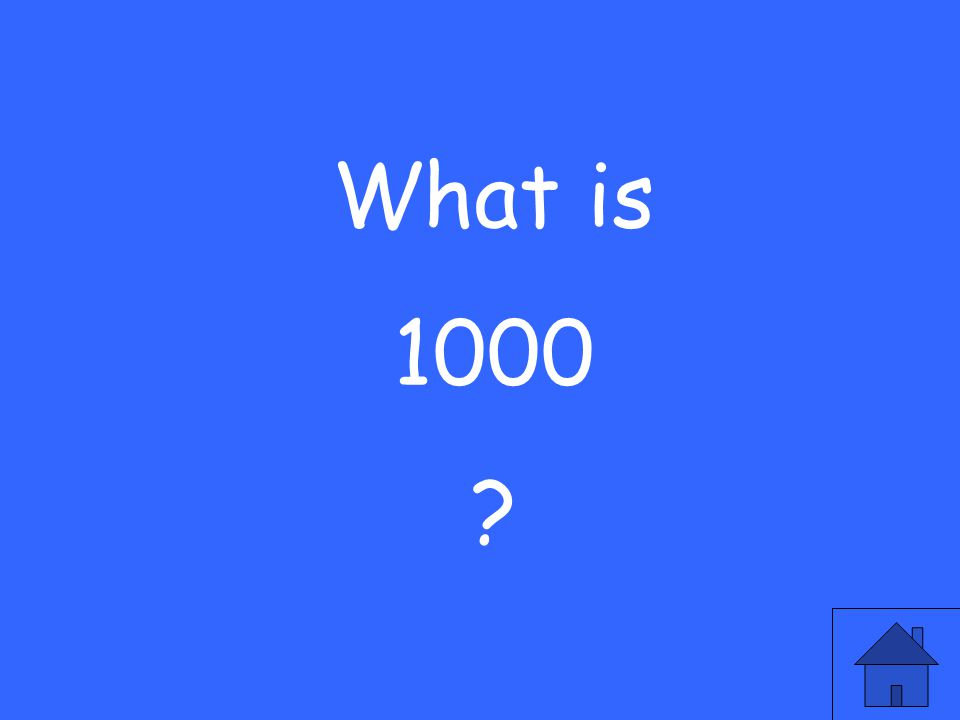 What is 1000 ?