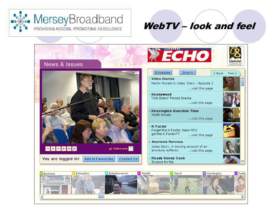 59 individual sites 997 viewers per month 160 Broadband connections 208 videos on KV WebTV – look and feel