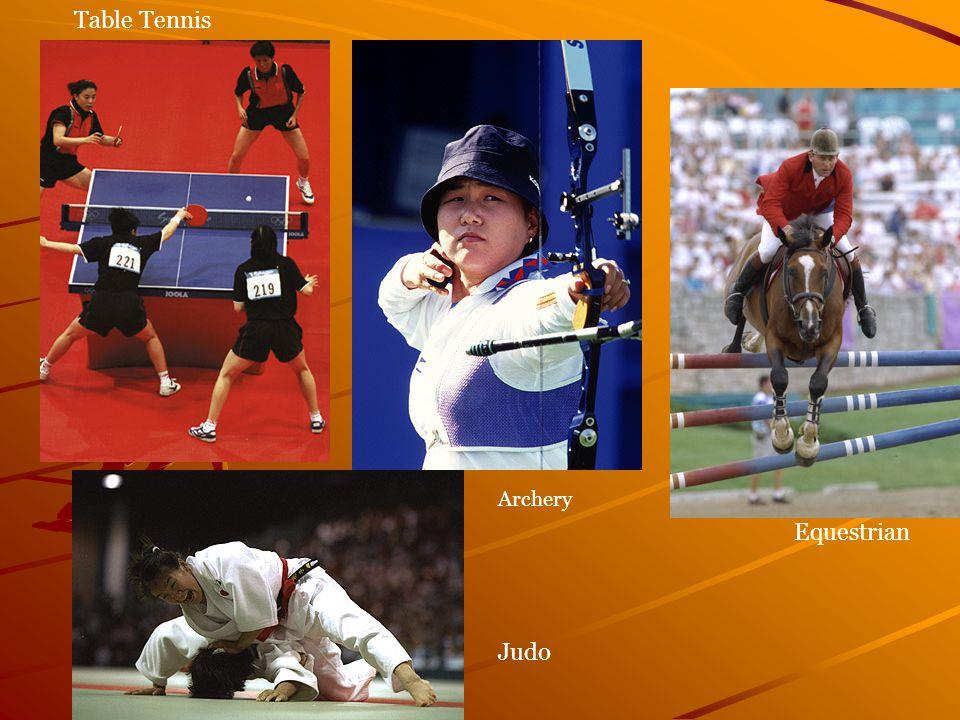 Table Tennis Equestrian Judo Archery