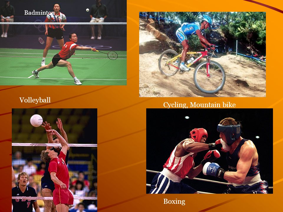 Badminton Cycling, Mountain bike Boxing Volleyball