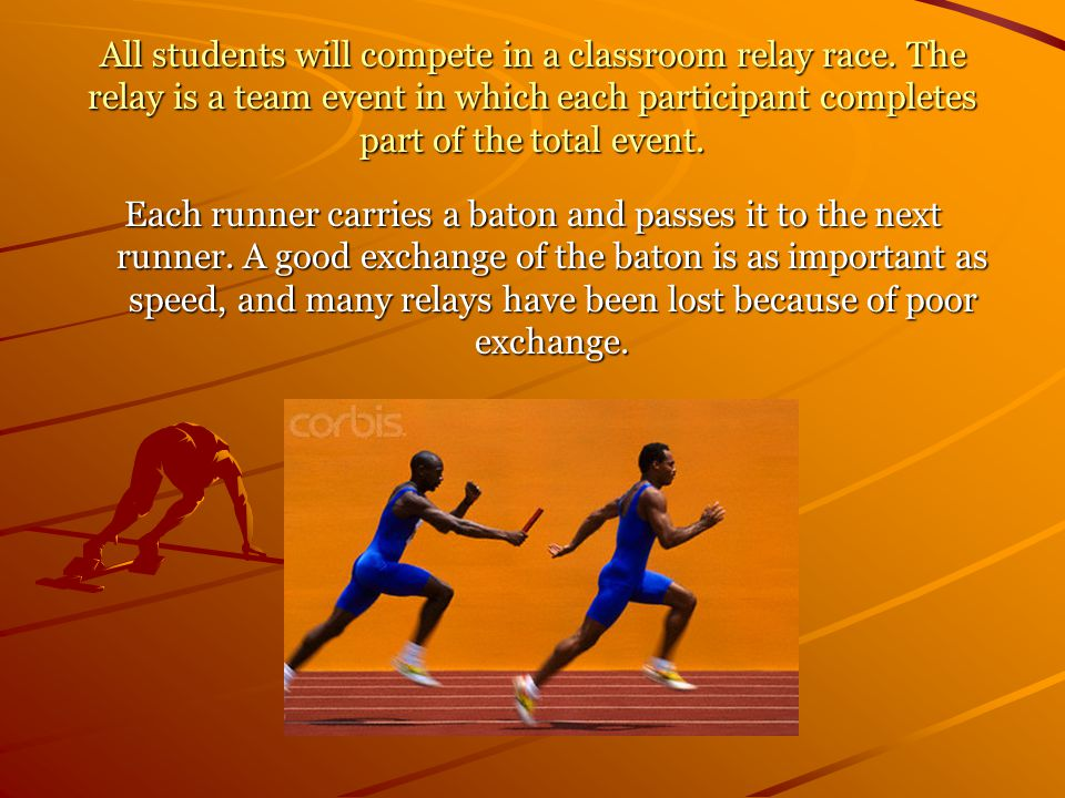 All students will compete in a classroom relay race.