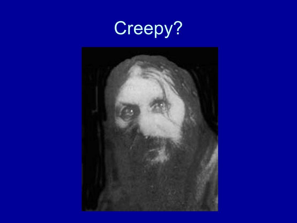 Creepy?
