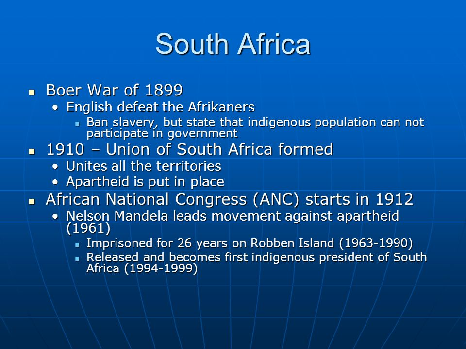 Boer War of 1899 Boer War of 1899 English defeat the AfrikanersEnglish defeat the Afrikaners Ban slavery, but state that indigenous population can not