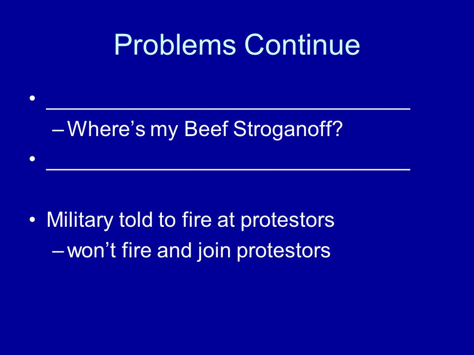 Problems Continue _______________________________ –Where's my Beef Stroganoff.