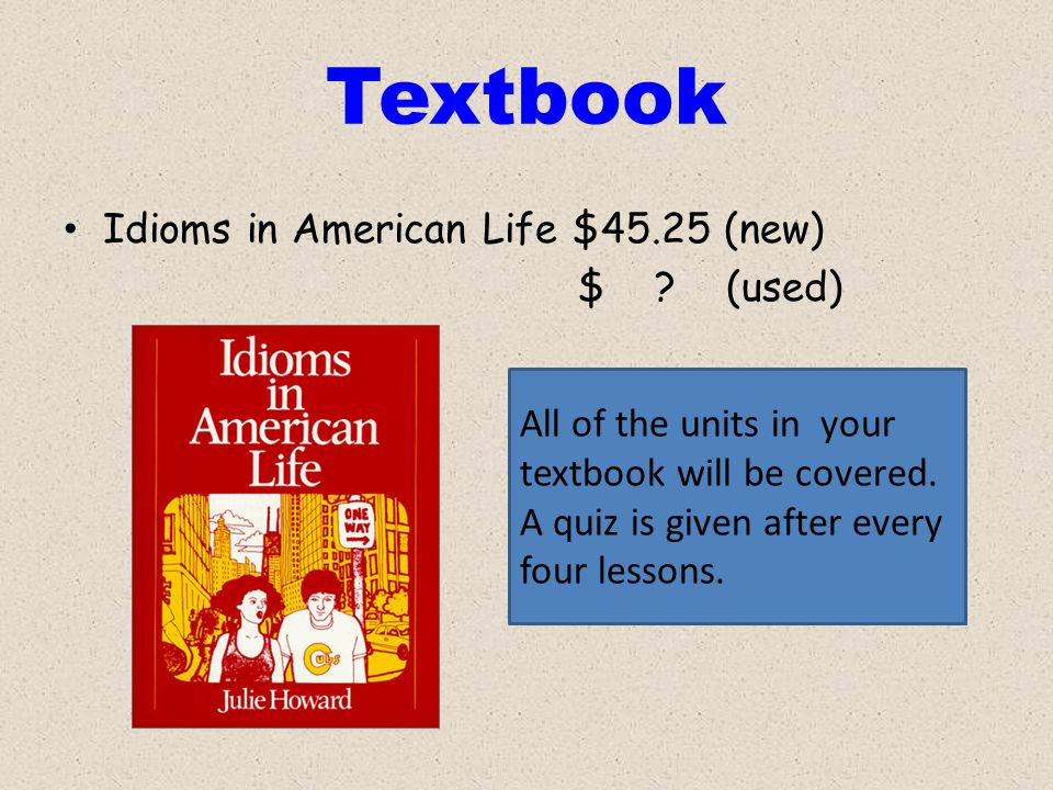 Textbook Idioms in American Life $45.25 (new) $ .