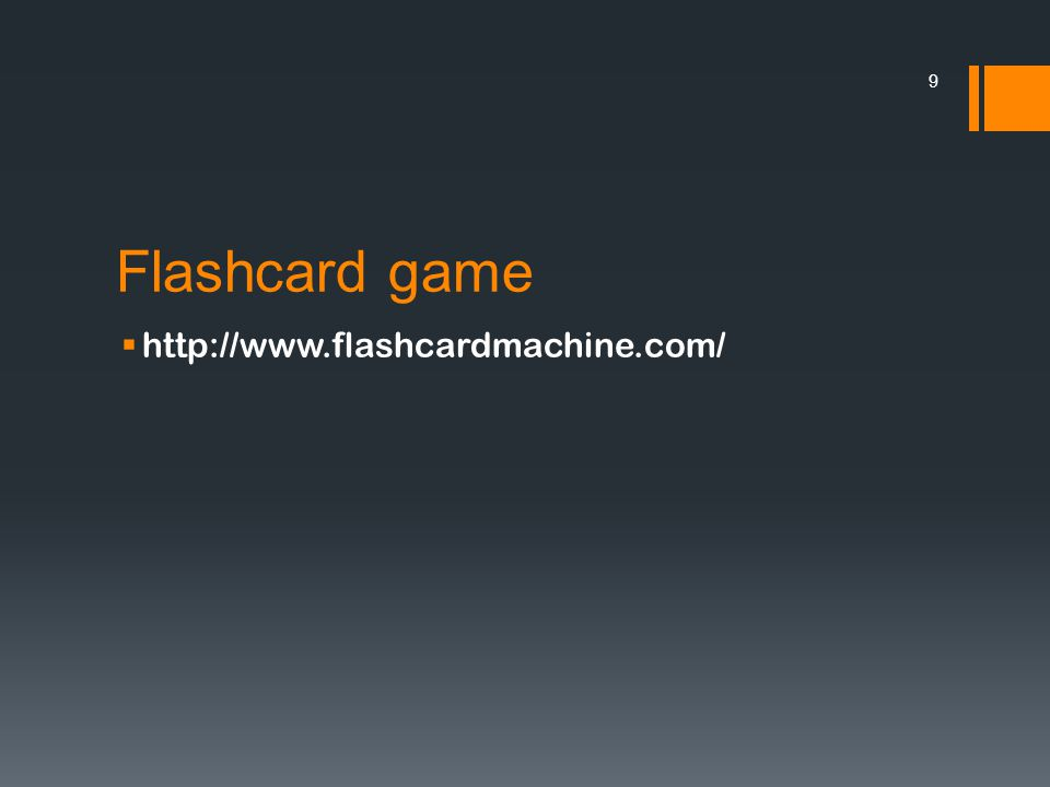 Flashcard game  http://www.flashcardmachine.com/ 9
