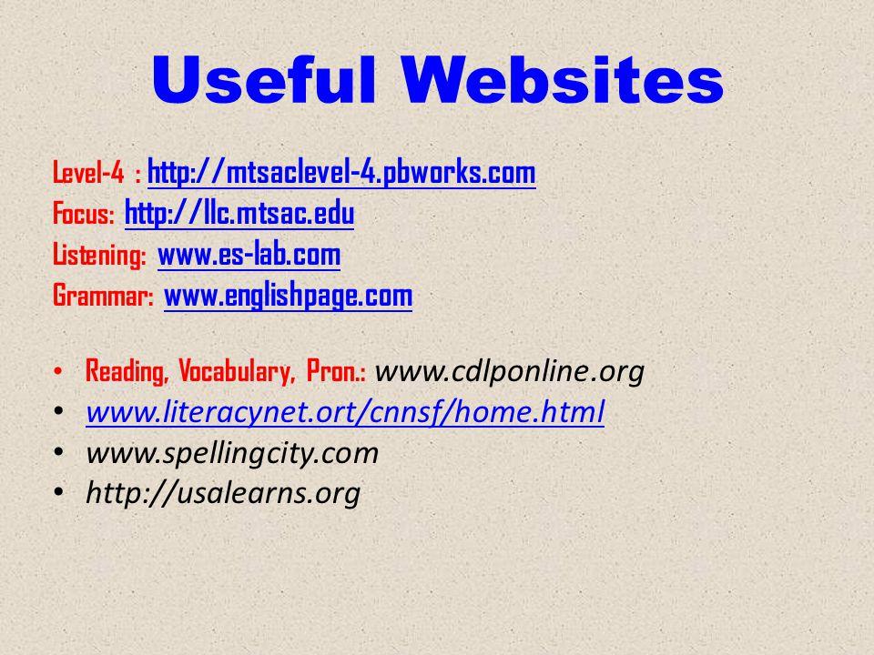 Useful Websites Level-4 : http://mtsaclevel-4.pbworks.com http://mtsaclevel-4.pbworks.com Focus: http://llc.mtsac.edu http://llc.mtsac.edu Listening: