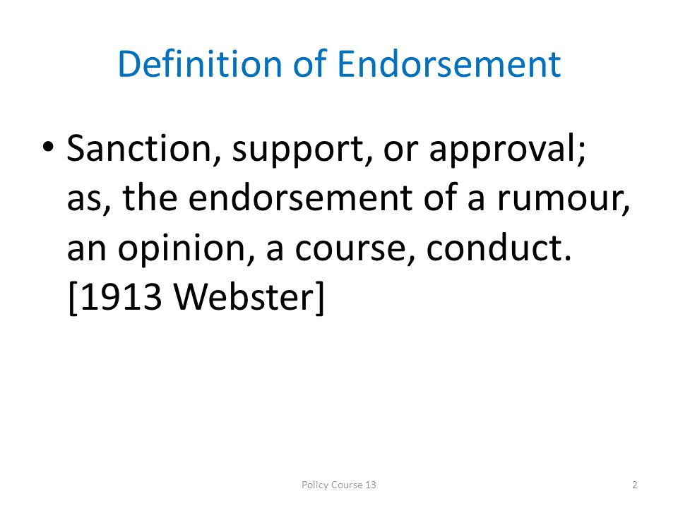 Why do we want Endorsement.
