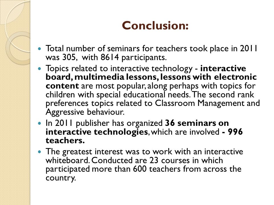 Conclusion: Total number of seminars for teachers took place in 2011 was 305, with 8614 participants.