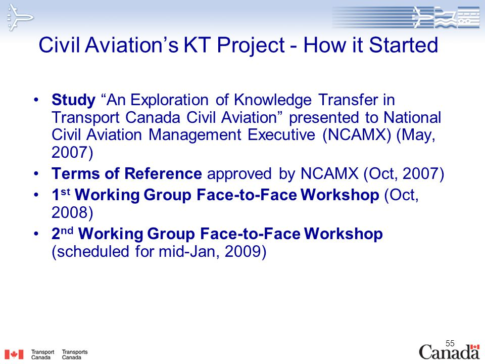 """55 Civil Aviation's KT Project - How it Started Study """"An Exploration of Knowledge Transfer in Transport Canada Civil Aviation"""" presented to National"""