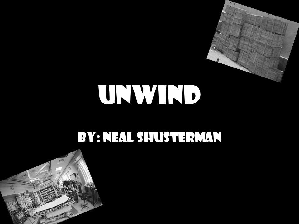 Unwind By: Neal Shusterman