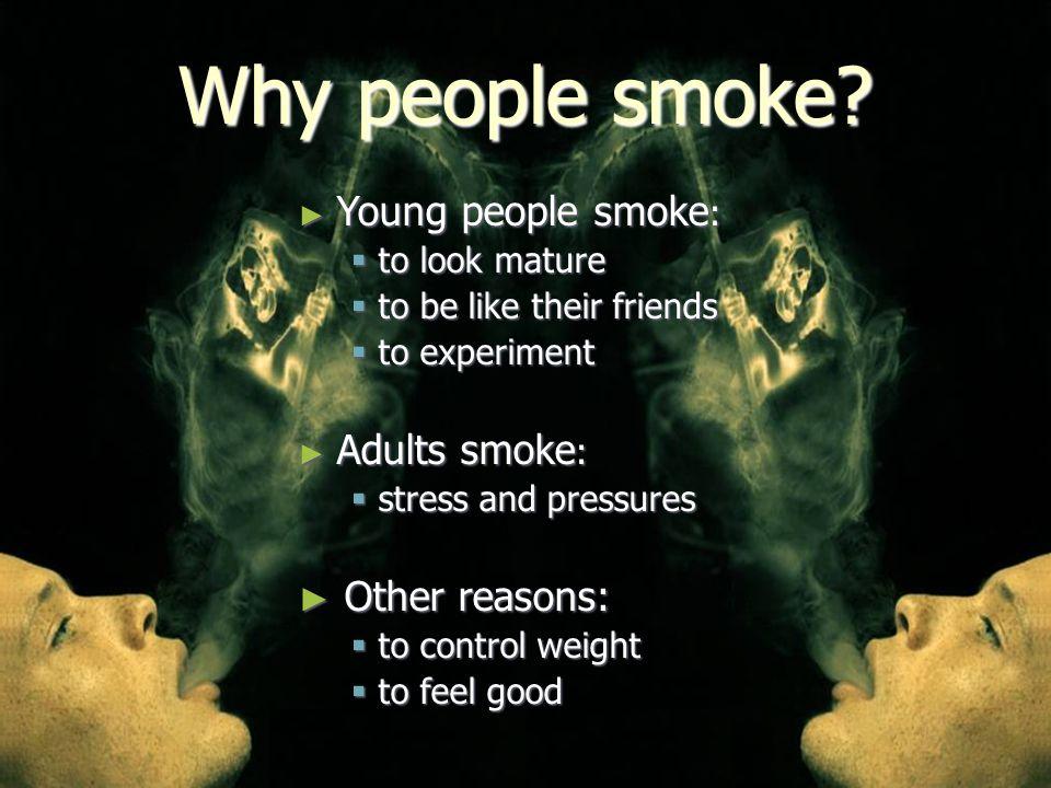 Why people smoke.