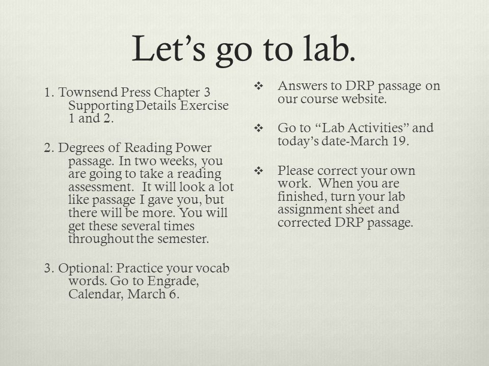 Let's go to lab. 1. Townsend Press Chapter 3 Supporting Details Exercise 1 and 2.