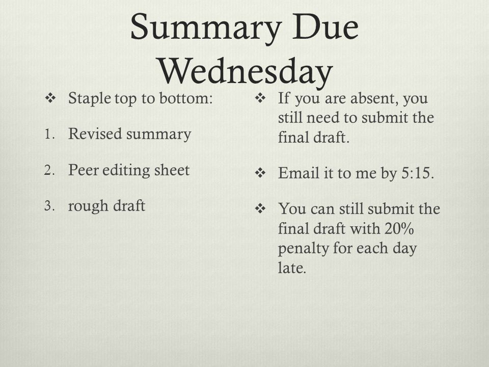 Summary Due Wednesday  Staple top to bottom: 1. Revised summary 2.