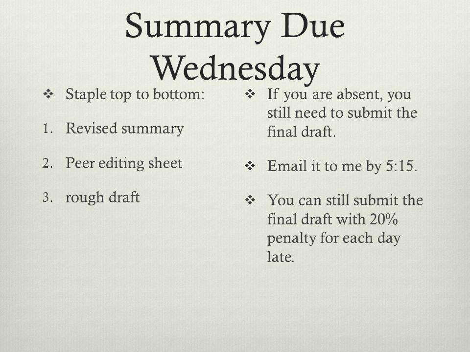 Summary Due Wednesday  Staple top to bottom: 1. Revised summary 2.