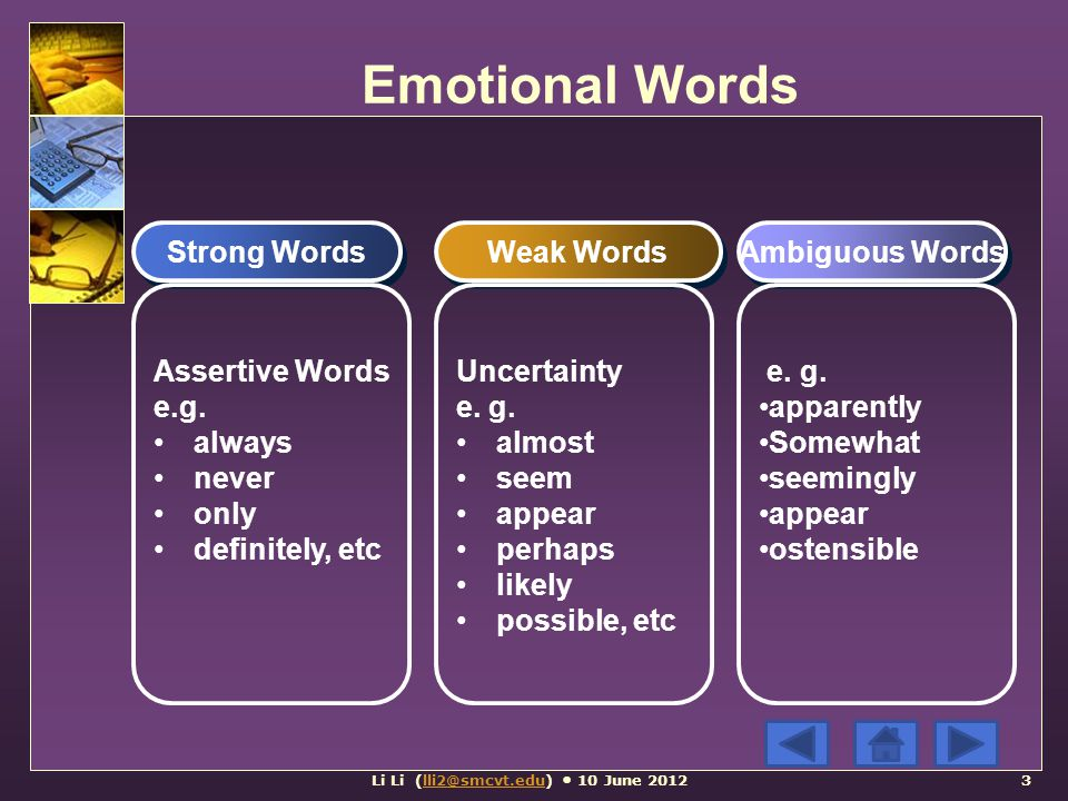 Emotional Words Strong Words Weak Words Ambiguous Words Assertive Words e.g.
