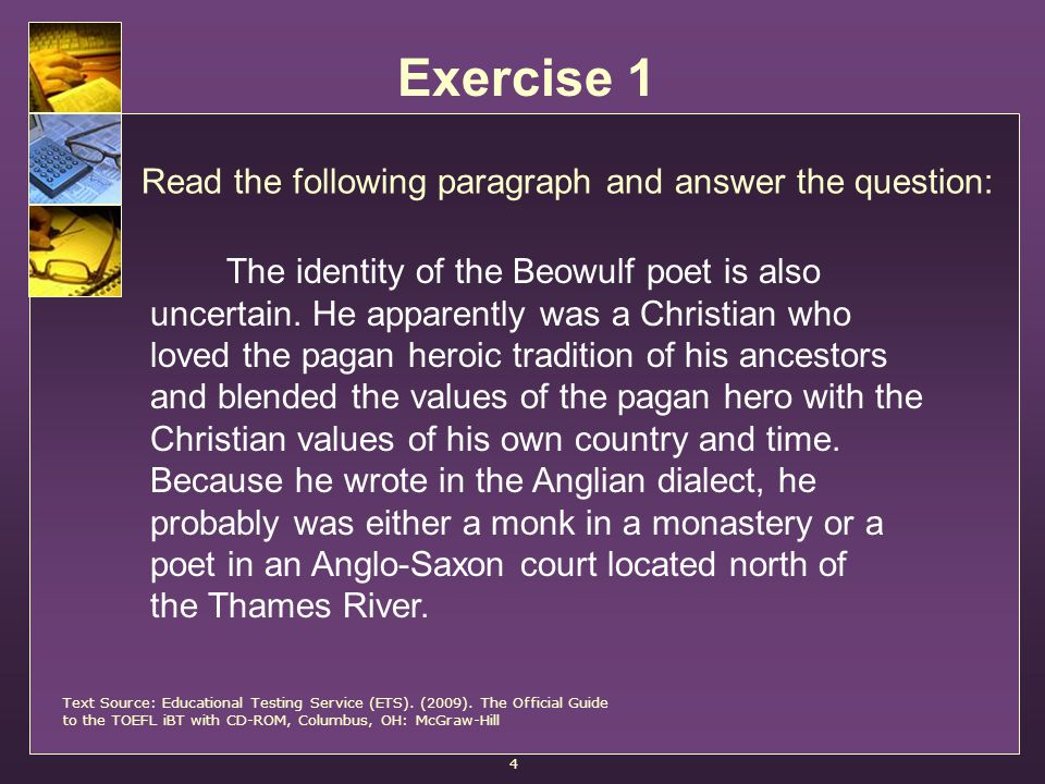 Exercise 1 4 Read the following paragraph and answer the question: The identity of the Beowulf poet is also uncertain.