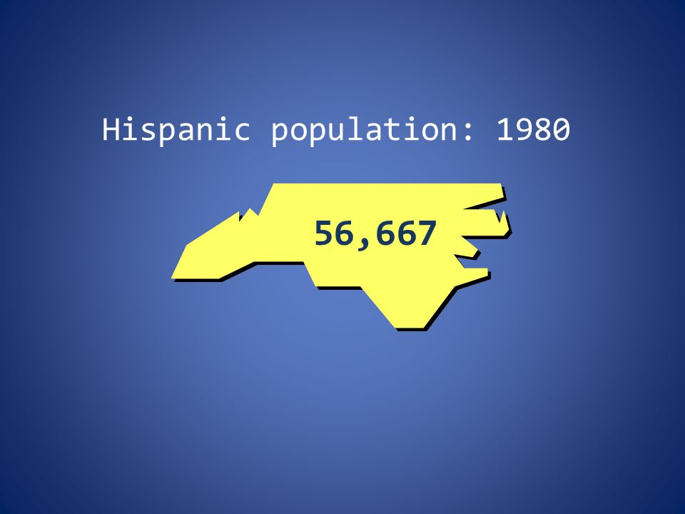 Hispanic population: 1980 56,667