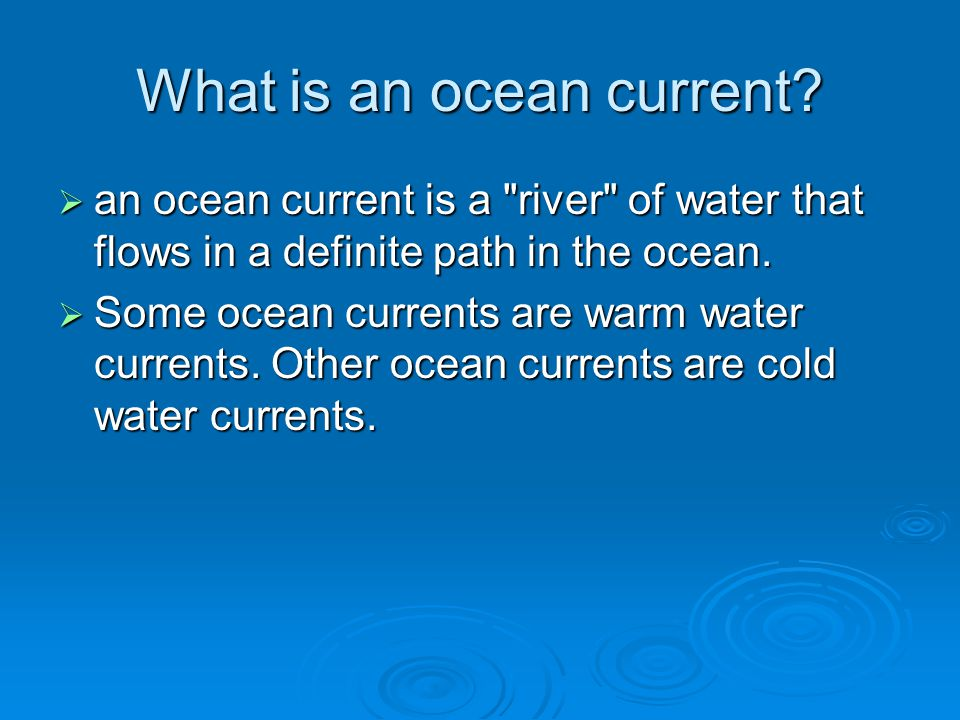 What is an ocean current?  an ocean current is a
