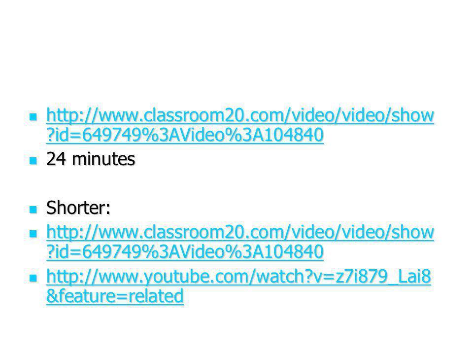 http://www.classroom20.com/video/video/show ?id=649749%3AVideo%3A104840 http://www.classroom20.com/video/video/show ?id=649749%3AVideo%3A104840 http:/