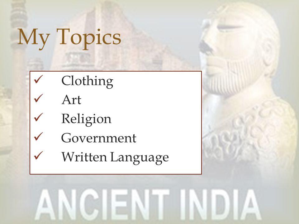 My Topics Clothing Art Religion Government Written Language