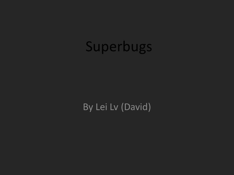 Superbugs By Lei Lv (David)