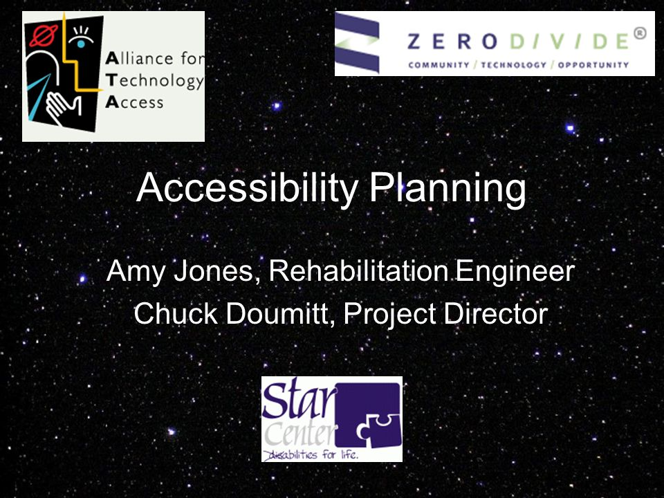 Accessibility Planning Amy Jones, Rehabilitation Engineer Chuck Doumitt, Project Director