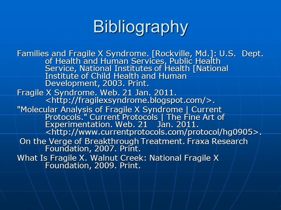 Bibliography Families and Fragile X Syndrome. [Rockville, Md.]: U.S. Dept. of Health and Human Services, Public Health Service, National Institutes of
