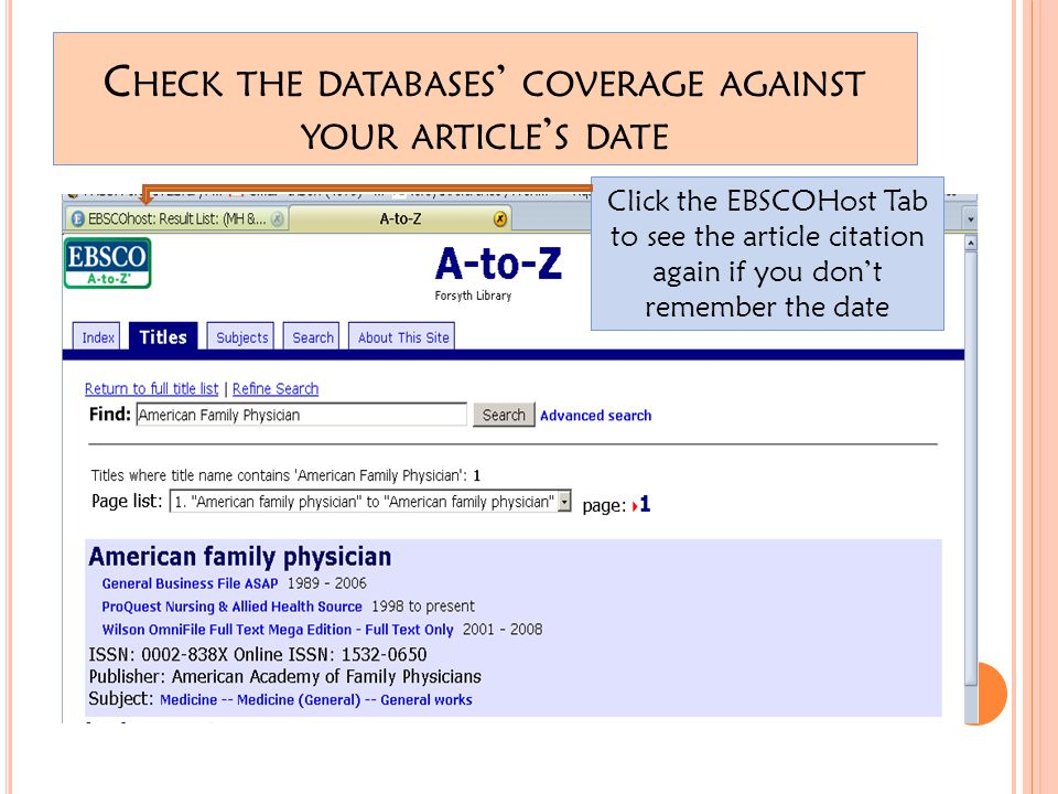 C HECK THE DATABASES ' COVERAGE AGAINST YOUR ARTICLE ' S DATE Click the EBSCOHost Tab to see the article citation again if you don't remember the date